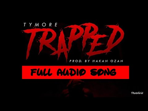 TYMORE TRAPPED FULL AUDIO SONG Mp3