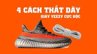4 cach that day giay yeezy cưc chat