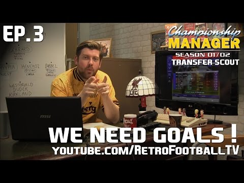 WE NEED GOALS!!! | CM 01/02 Transfer Scout | Ep 3