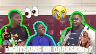 WHICH DO GIRLS/GUYS PREFER? LIGHTSKINS OR DARKSKINS   HIGH SCHOOL EDITION
