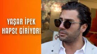 Yaşar İpek birazdan cezaevine giriyor! Cezaevine girmeden önce son sözleri!