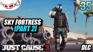 Sky Fortress Part 2 | Just Cause 3 Indonesia #35