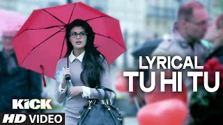 lyrical tu hi tu full audio song with lyrics kick salman khan himesh reshammiya