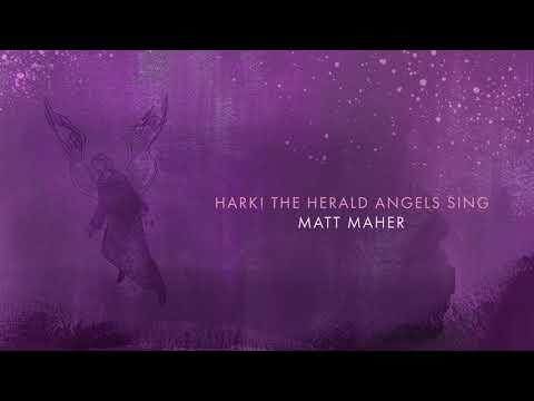 Matt Maher - Hark! The Herald Angels Sing (Official Audio)