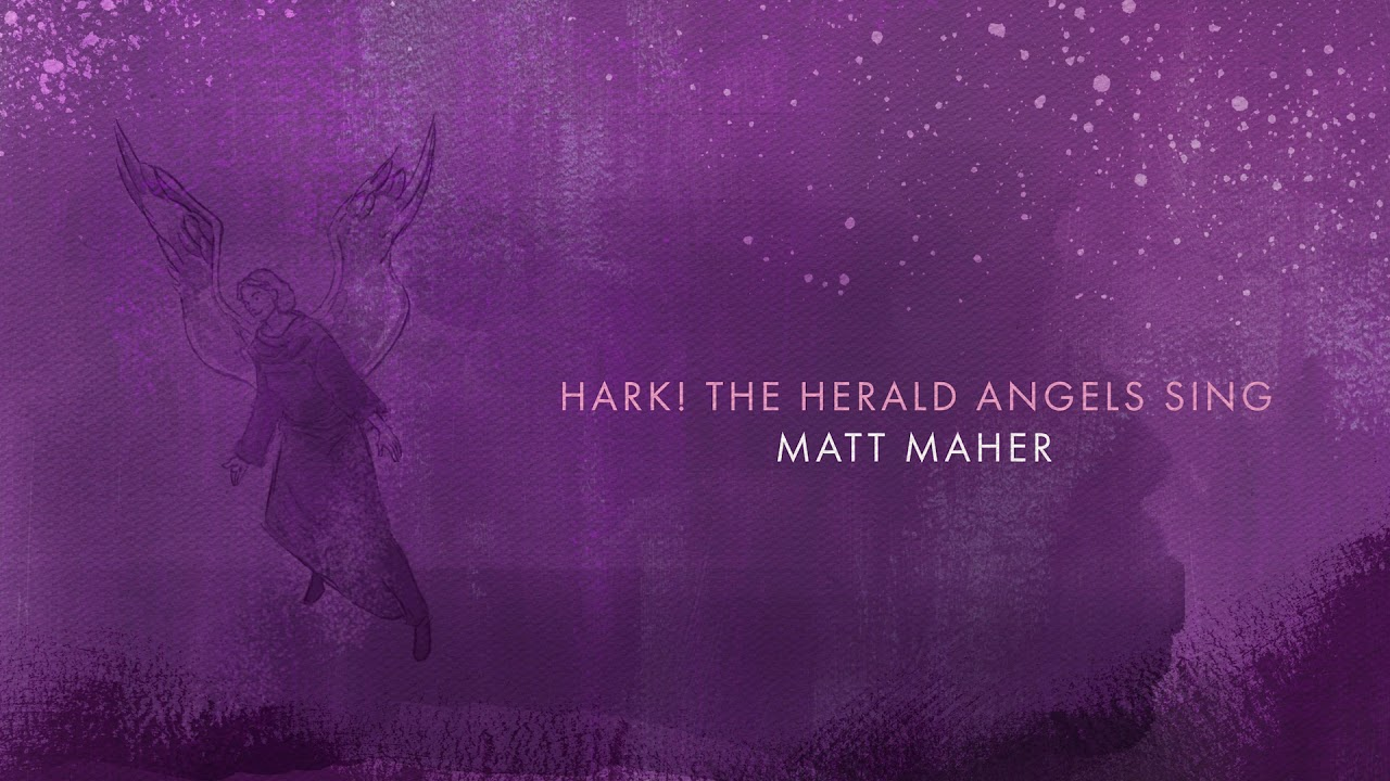 matt maher hark the herald angels sing official audio. Black Bedroom Furniture Sets. Home Design Ideas
