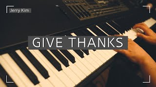 Give Thanks (거룩하신 하나님) Piano Cover by Jerry Kim