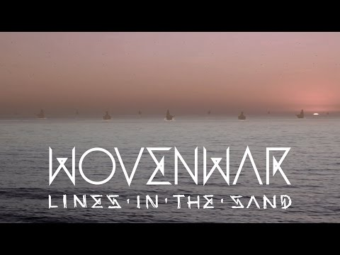 "Wovenwar ""Lines in the Sand"" (OFFICIAL VIDEO)"