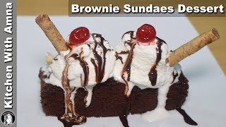 Brownie Sundaes Dessert Recipe - Chocolate Brownies Recipe Without Oven - Kitchen With Amna