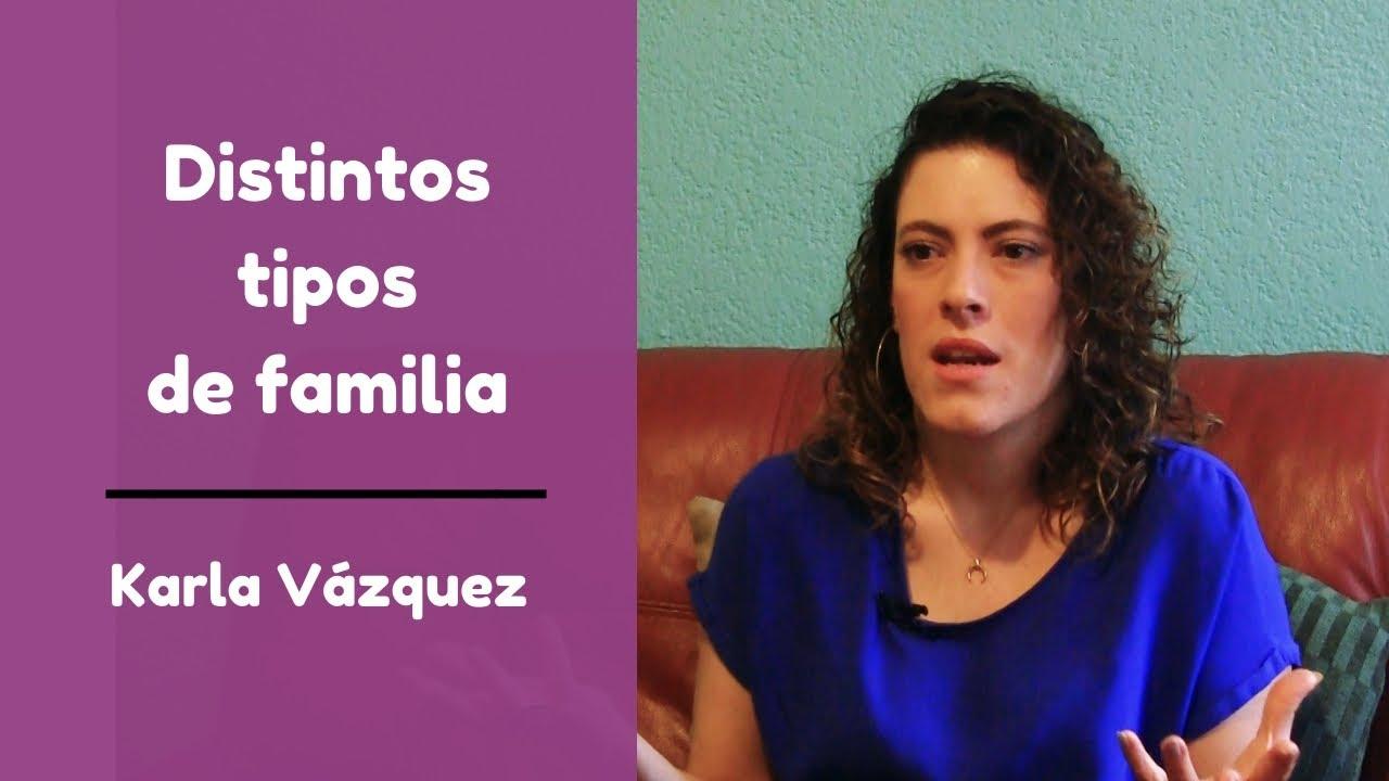 ¿Cuales son los tipos de familia que existen? - Karla Vázquez