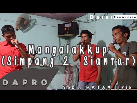 Lagu Batak Terbaru 2017 :  Mangalakkup (Simpang 2  Siantar )  - TRIO BATAM (DARPO Entertainment )