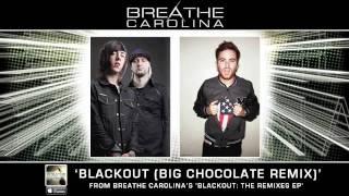 "Breathe Carolina - ""Blackout"" (Big Chocolate Remix)"