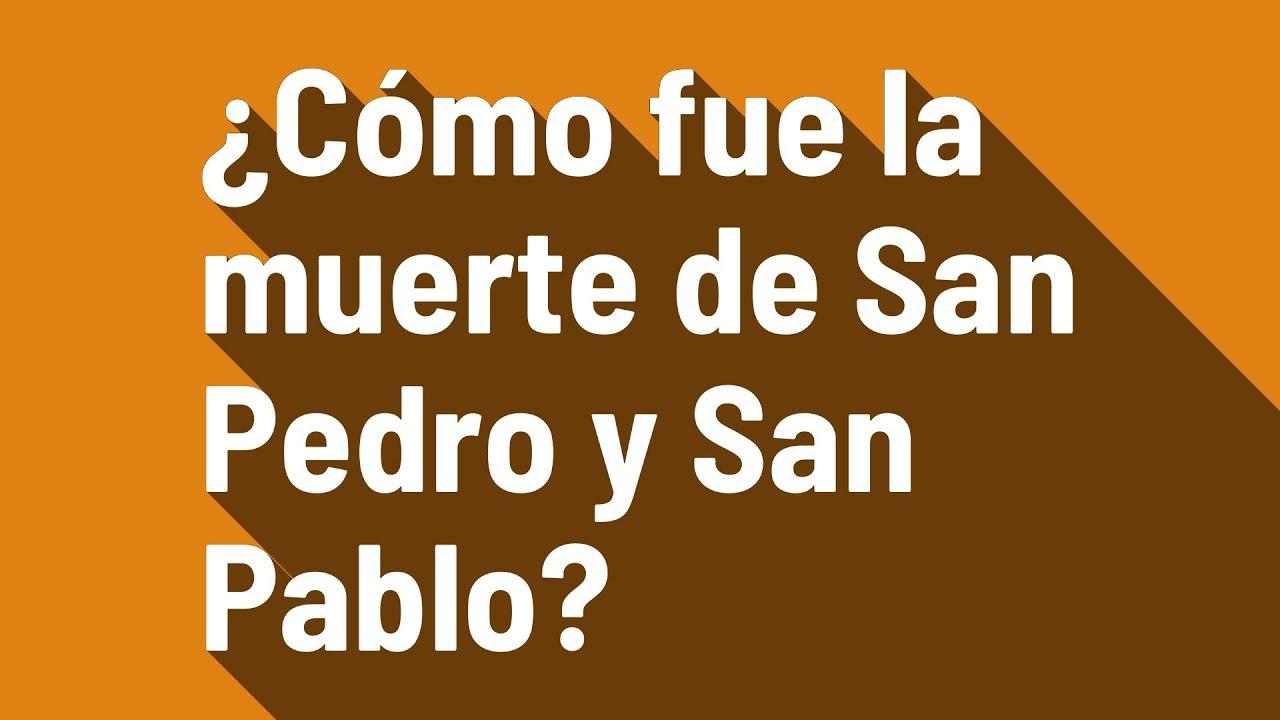 Cómo Fue La Muerte De San Pedro Y San Pablo Youtube