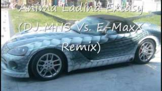 Anima Ladina Extasy (DJ MNS Vs. E-MaxX Remix)