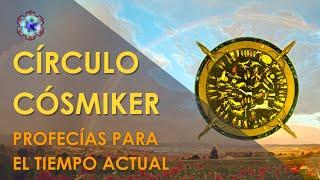 Profecías para el tiempo actual - CÍRCULO CÓSMIKER #06