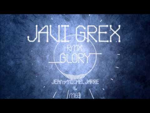 Jean-Michel Jarre & M83 - Glory (JAVI GREX RMX)