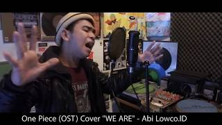 """Video ONE PIECE OST """"WE ARE"""" Cover - Abikiting LOWCO.ID download MP3, 3GP, MP4, WEBM, AVI, FLV Mei 2018"""