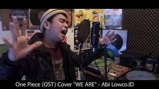 "Video ONE PIECE OST ""WE ARE"" Cover - Abikiting LOWCO.ID download MP3, 3GP, MP4, WEBM, AVI, FLV Juli 2018"