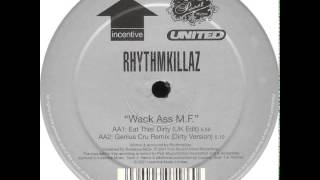 Rhythmkillaz - Wack Ass M.F. (Genius Cru Remix (Dirty Version))