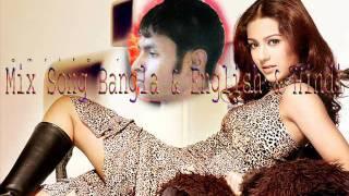 Mix Song Bangla & English & Hindi