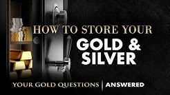 How to Safely Store Your Gold and Silver