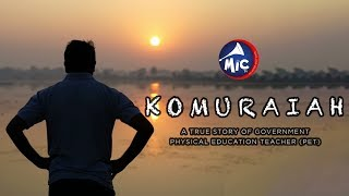 Komuraiah A True Story of Government Physical Education Teacher (P.E.T) from Vempet | MicTv.in