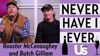 Never Have I Ever With Rooster McConaughey and Butch Gilliam