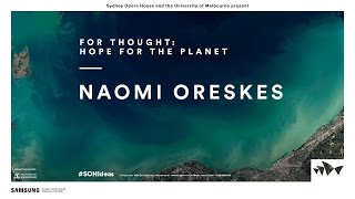 Naomi Oreskes - For Thought: Hope for the Planet