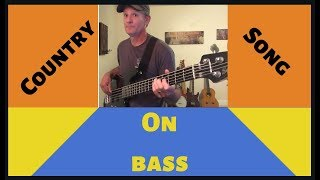 Popular country song-Justin Moore bait a hook-Country music bass lesson