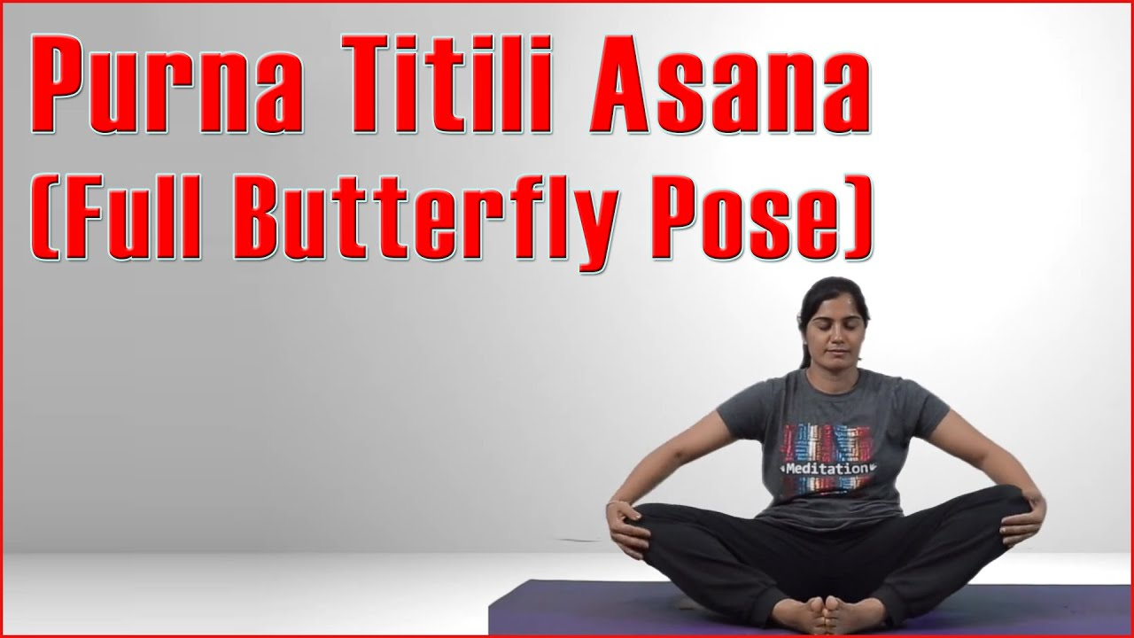 Ashtanga Yoga : Purna Titali Asana ( Full Butterfly Pose ...