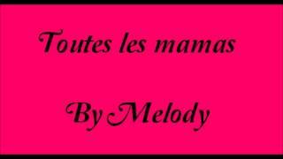 Toutes les mamas By Melody