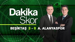 Dakika Skor - Beşiktaş  3 - 0  A. Alanyaspor (7 Nisan 2021)