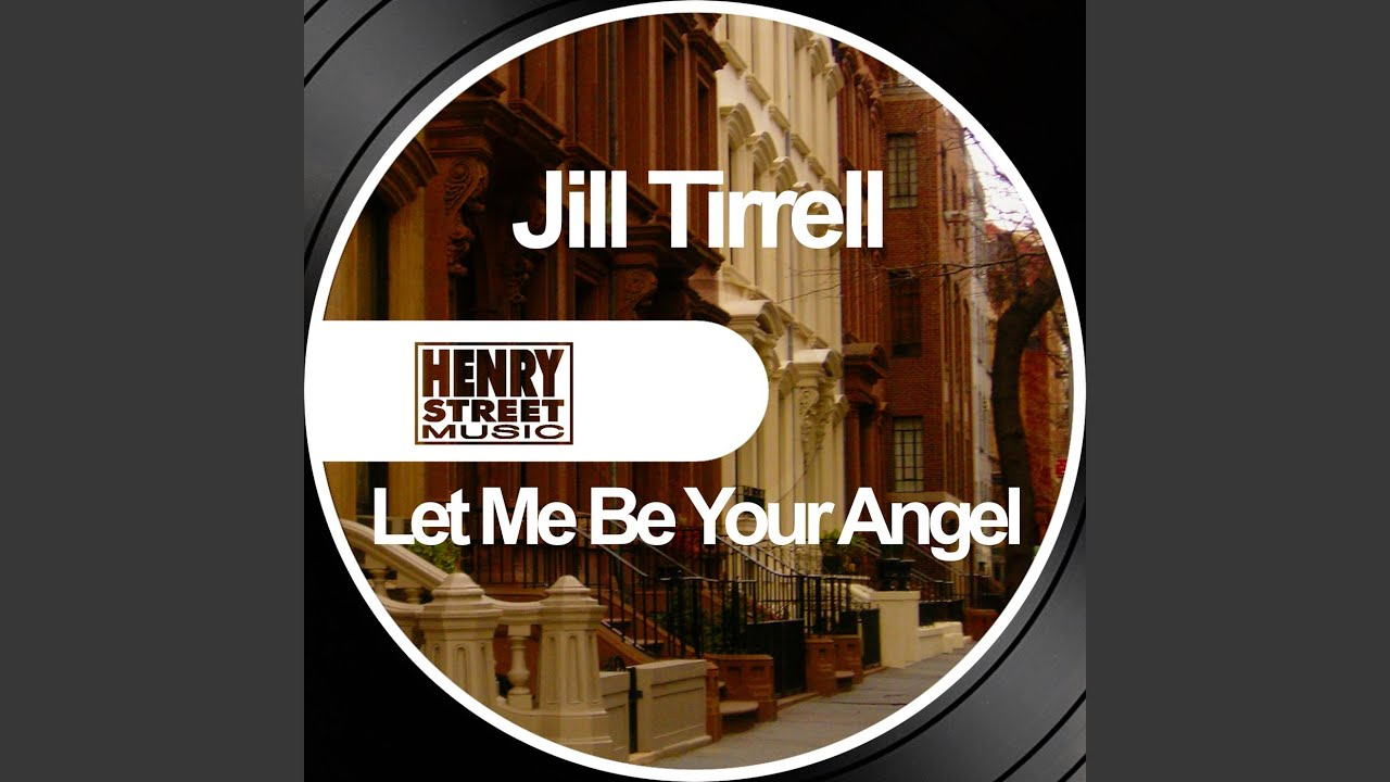 Jill Tirrell Let Me Be Your Angel