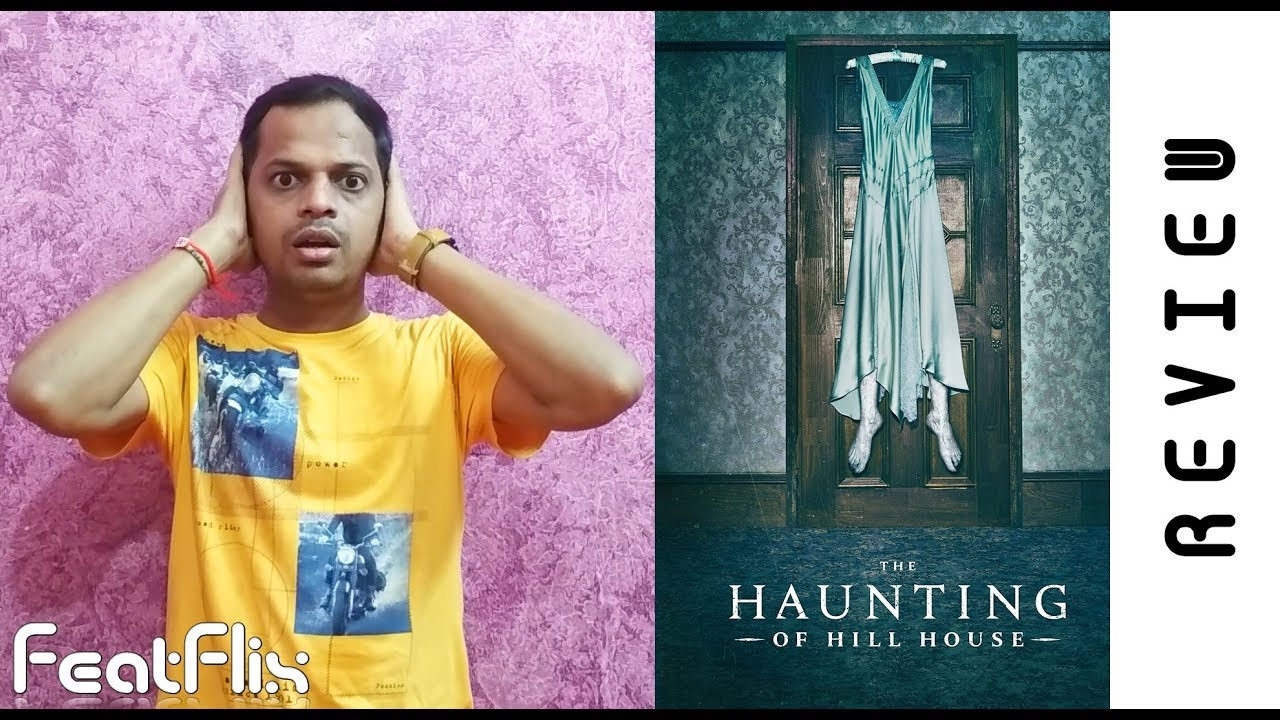 The Haunting Of Hill House 2018 Netflix Drama Horror Mystery Tv Series Review In Hindi Featflix Youtube