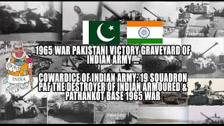 Cowardice of Indian Army: 19 Squadron PAF The Destroyer of Indian Armoured & Pathankot Base 1965 War