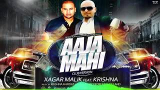 AAJA MAHI | CLUB VERSION | XAGAR MALIK | KRISHNA