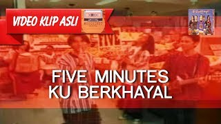 Download lagu Five Minutes - Ku Berkhayal [MUSIKINET]