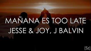 Play Mañana Es Too Late (feat.  J Balvin)