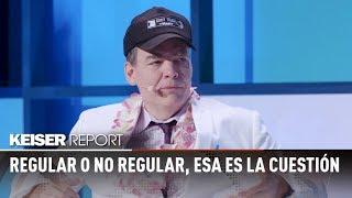 Regular o no regular, esa es la cuestión  - Keiser Report en español (E1245)
