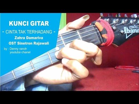 KUNCI GITAR - CINTA TAK TERHADANG - OST Sinetron Rajawali RCTI - Zahra Damariva
