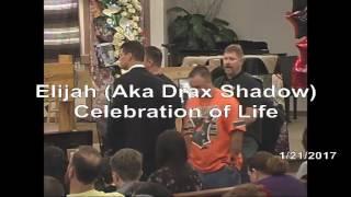 Elijah (Aka Drax Shadow) Celebration of Life (LIVE) 1/21/2017