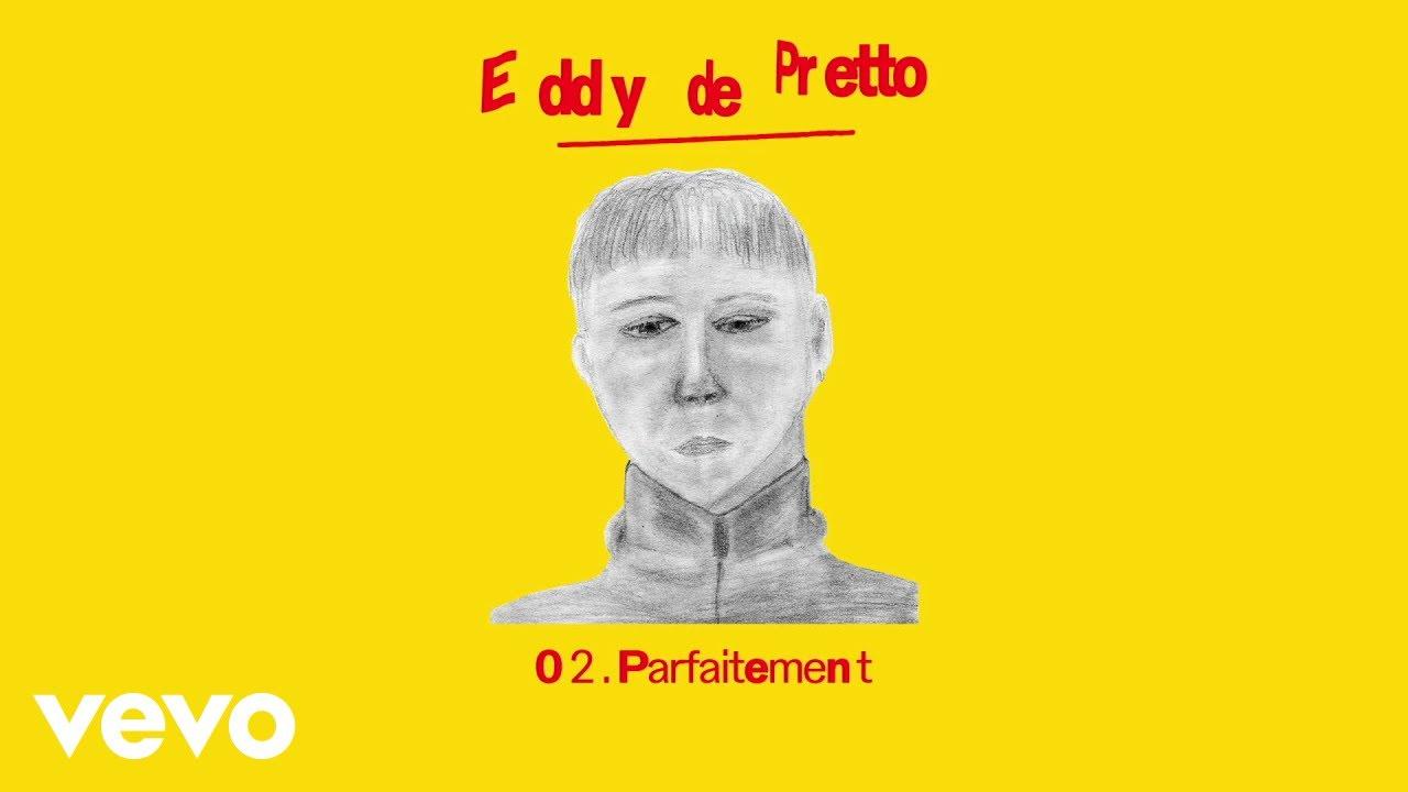 Download Eddy de Pretto - Parfaitement (audio officiel)