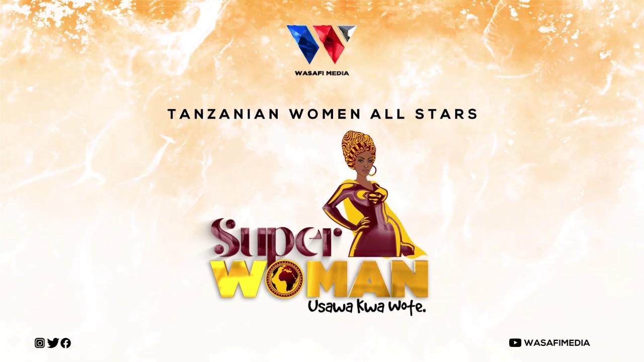 Download Tanzanian Women All Stars - Superwoman (Official Audio)