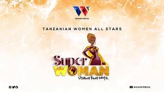 Tanzanian Women All Stars - Superwoman (Official Audio)
