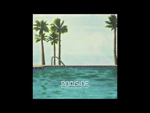 Poolside – Pacific Standard Time (Full Album) (Official Audio)