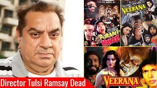 Horror King Tulsi Ramsay Passes Away