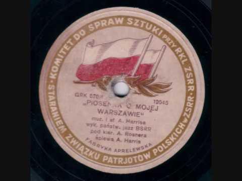 Ady Rosner's Orchestra, Voc. Albert Harris - Piosenka o mojej Warszawie (Waltz)