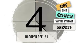 Blooper Reel #1
