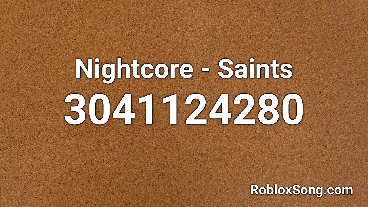 Nightcore Saints Roblox Id Roblox Music Code Youtube