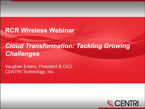 CENTRI Webinar: Cloud Transformation: Tackling Growing Challenges