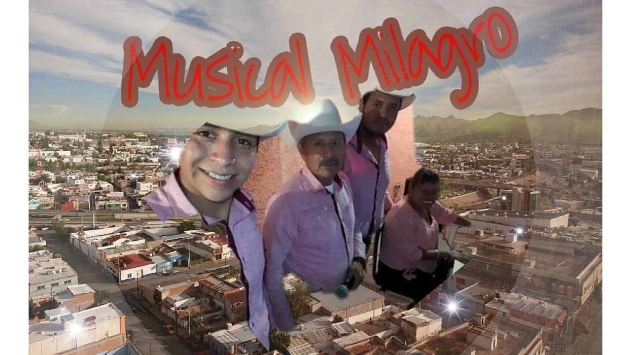 Musical Milagro Chihuahua 2018 Youtube